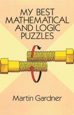 My Best Mathematical and Logic Puzzles (eBook, ePUB) - Gardner, Martin