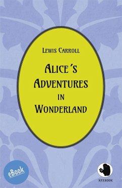 Alice´s Adventures in Wonderland (eBook, ePUB) - Carroll, Lewis