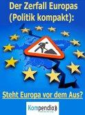 Der Zerfall Europas (Politik kompakt) (eBook, ePUB)
