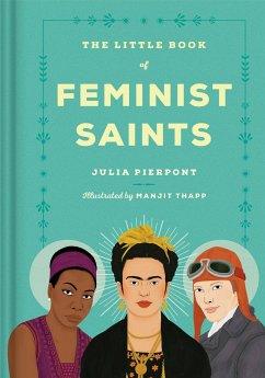 The Little Book of Feminist Saints - Pierpont, Julia
