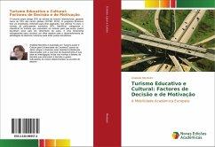 Turismo Educativo e Cultural: Factores de Decisão e de Motivação