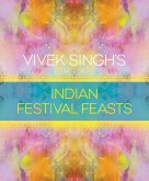 Vivek Singh's Indian Festival Feasts (eBook, PDF)