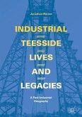 Industrial Teesside, Lives and Legacies