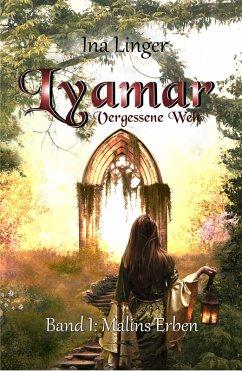 Lyamar - Vergessene Welt - Band 1: Malins Erben (eBook, ePUB) - Linger, Ina