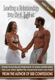 Leading a Relationship into the Light: simple but profound statements to renew relationships, free your mind, lighten the mood & warm your heart (eBook, ePUB)