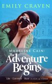 Madeline Cain: The Adventure Begins (The Grand Adventures of Madeline Cain, #1) (eBook, ePUB)
