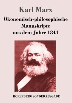 Ökonomisch-philosophische Manuskripte aus dem Jahre 1844 - Marx, Karl