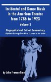 Incidental and Dance Music in the American Theatre from 1786 to 1923 (hardback) Vol. 2