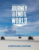 Journey to the End of the World: The Expedition 65 Adventure Motorcycle Ride from Columbia to Ushuaia