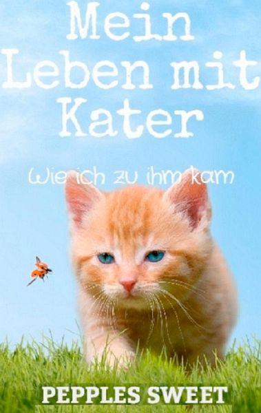 Mein Leben mit Kater - Sweet, Pepples