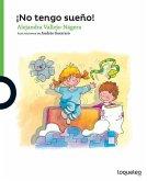 No Tengo Sueno! / I'm Not Sleepy (Spanish Edition)