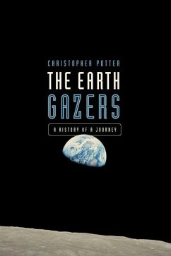 The Earth Gazers: On Seeing Ourselves - Potter, Christopher