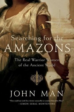 Searching for the Amazons: The Real Warrior Wom...