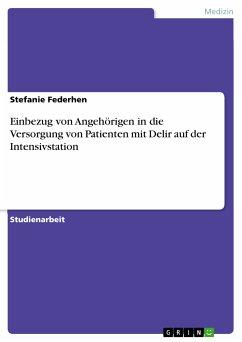 Einbezug von Angehörigen in die Versorgung von Patienten mit Delir auf der Intensivstation (eBook, PDF)