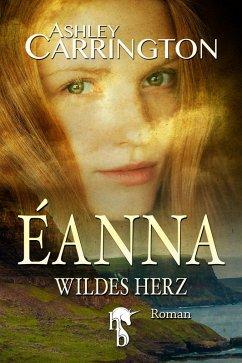 Éanna - Wildes Herz (eBook, ePUB) - Carrington, Ashley