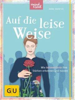 Auf die leise Weise (Mängelexemplar) - Heintze, Anne