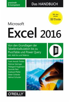 Microsoft Excel 2016 - Das Handbuch (eBook, ePUB) - Arendt-Theilen, Frank; Gieringer, Dietmar; Hügemann, Hildegard; Petri, Dominik; Pfeifer, Eckehard