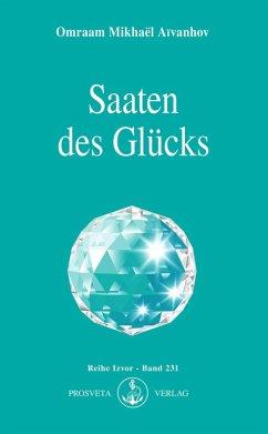 Saaten des Glücks (eBook, ePUB) - Aïvanhov, Omraam Mikhaël