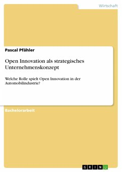 Open Innovation als strategisches Unternehmenskonzept - Pfähler, Pascal