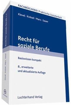 Recht für soziale Berufe - Kievel, Winfried; Knösel, Peter; Marx, Ansgar