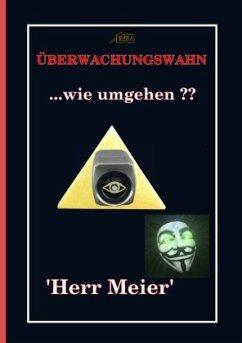 Überwachungswahn - Herr Meier