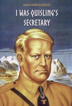 9789188667069 - Knudsen, Harald Franklin: I was Quisling´s secretary - Bok