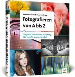 Fotografieren von A bis Z - Hoffmann, Rainer; Hoffmann, Simone