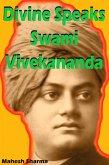 Divine Speaks Swami Vivekananda (eBook, ePUB)
