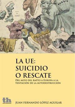 La UE: suicidio o rescate
