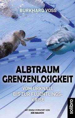 Albtraum Grenzenlosigkeit (eBook, ePUB) - Voß, Burkhard