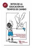Retos de la educación en tiempos de cambio (eBook, ePUB)
