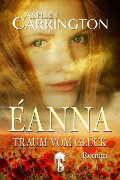 Éanna - Traum vom Glück (eBook, ePUB) - Carrington, Ashley