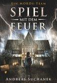 Spiel mit dem Feuer / Ein MORDs-Team Bd.17 (eBook, ePUB)