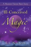 Ill-Conceived Magic: A Monster Haven Short Story (eBook, ePUB)