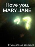 I Love You, Mary Jane (eBook, ePUB)