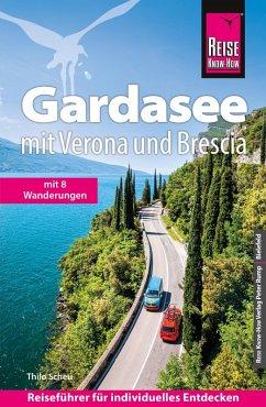 Reise Know-How Reiseführer Gardasee mit Verona und Brescia - Mit vielen Wandertipps (eBook, PDF) - Scheu, Thilo