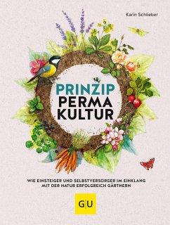 Prinzip Permakultur (eBook, ePUB) - Schlieber, Karin