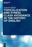 Topicalization and Stress Clash Avoidance in the History of English (eBook, PDF)