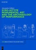 Syro-Hittite Monumental Art and the Archaeology of Performance (eBook, PDF)