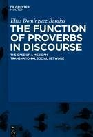 The Function of Proverbs in Discourse: The Case of a Mexican Transnational Social Network (eBook, PDF) - Domínguez Barajas, Elías