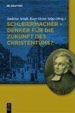 Schleiermacher - Denker für die Zukunft des Christentums? (eBook, PDF)