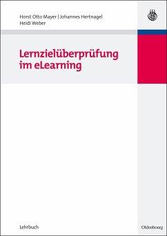 Lernzielüberprüfung im eLearning (eBook, PDF) - Mayer, Horst Otto; Hertnagel, Johannes; Weber, Heidi