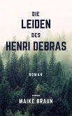 Die Leiden des Henri Debras (eBook, ePUB)
