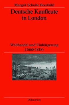 Deutsche Kaufleute in London (eBook, PDF) - Schulte Beerbühl, Margrit