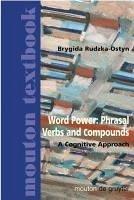 Word Power: Phrasal Verbs and Compounds (eBook, PDF) - Rudzka-Ostyn, Brygida