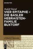 Vier Epitaphe - die Basler Hebraistenfamilie Buxtorf (eBook, PDF)