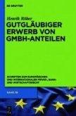 Gutgläubiger Erwerb von GmbH-Anteilen (eBook, PDF)