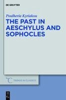 The Past in Aeschylus and Sophocles (eBook, PDF) - Kyriakou, Poulheria