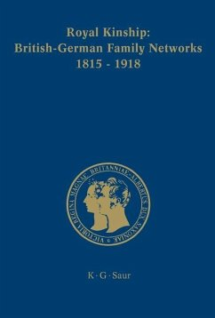 Royal Kinship. Anglo-German Family Networks 1815-1918 (eBook, PDF)