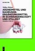 Arzneimittel und Nahrungsergänzungsmittel in Schwangerschaft und Stillzeit (eBook, PDF)